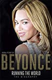 img - for Beyonc : Running the World: The Biography book / textbook / text book