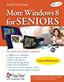 Studio Visual Steps More Windows 8 for Seniors: Get More out of Your Computer (Computer Books for Seniors)