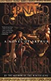 Excalibur (The Warlord Chronicles) [Paperback] [1999] 1st Ed. Bernard Cornwell