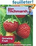 Alan Titchmarsh How to Garden: Growin...