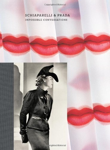 Schiaparelli and Prada: Impossible Conversations: On Fashion (Metropolitan Museum of Art)