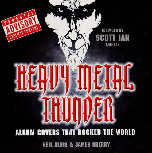 heavy-metal-thunder-album-covers-that-rocked-the-world-by-neil-aldis-2006-03-16