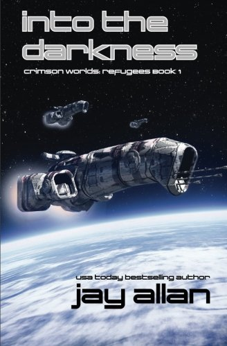 Into the Darkness (Crimson Worlds Refugees) (Volume 1)