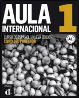 Aula Internacional 1. Nueva Edicion: Libro del Profesor (A1) (Spanish