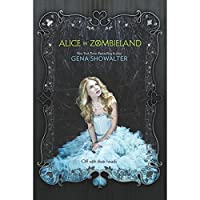 Alice in Zombieland (       UNABRIDGED) by Gena Showalter Narrated by Natalie Gold