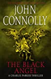 John Connolly The Black Angel: The Fifth Charlie Parker Thriller