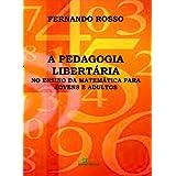 A Pedagogia Libertária no Ensino da Matemática para Jovens e Adultos