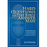 Hard Questions for the Bible Answer Man: Hank Hanegraaff and His Takeover of the Christian Research Institute ~ Jay Howard