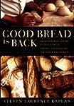 Good Bread Is Back: A Contemporary Hi...