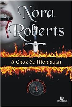 Cruz de Morrigan - Trilogia do Circulo - Vol. 1 (Em Portugues do