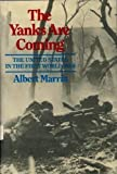 The Yanks Are Coming: The United States in the First World War (0689312091) by Marrin, Albert