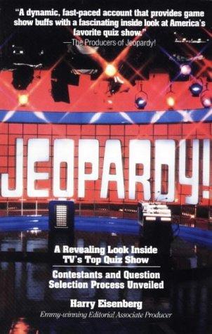 jeopardy-a-revealing-look-inside-tvs-top-quiz-show-by-harry-eisenberg-1997-09-25