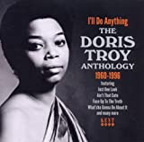 I'll Do Anything: the Doris Troy Anthology