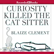 Curiosity Killed the Cat Sitter: Dixie Hemingway Mysteries, Book 1 | Blaize Clement