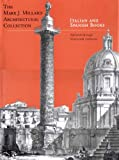 img - for Italian and Spanish Books: The Mark. J. Millard Architectural Collection, Volume 4 book / textbook / text book
