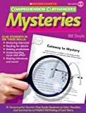 Comprehension Cliffhangers: Mysteries: 15 Suspenseful Stories That Guide Students to Infer, Visualize, and Summarize to Predict the Ending of Each Story (054508315X) by Doyle, Bill