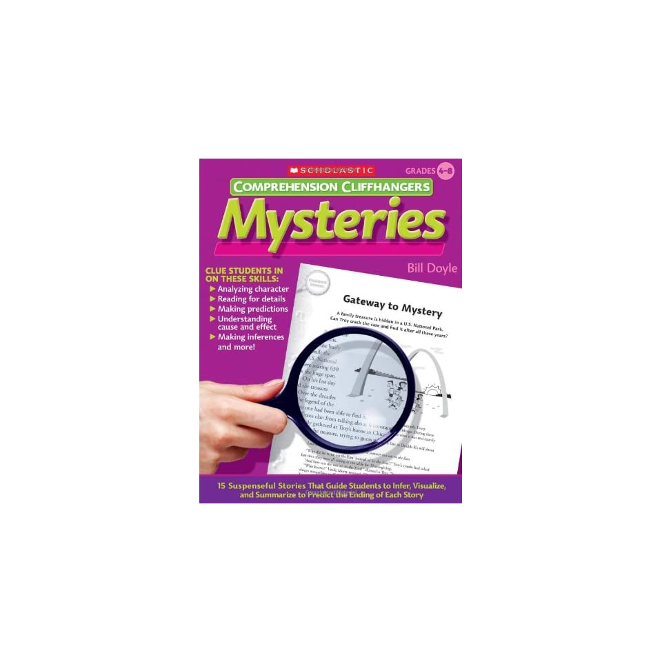Comprehension Cliffhangers Mysteries 15 Suspenseful Stories That Guide Students to Infer, Visualize, and Summarize to Predict the Ending of Each Story