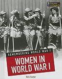 Women in World War I (Remembering World War I)