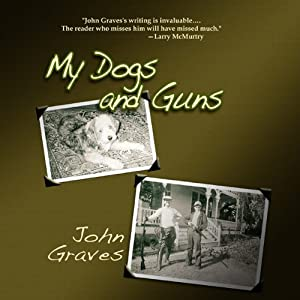 My Dogs and Guns | [John Graves]