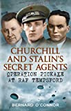 img - for Churchill and Stalin's Secret Agents: Operation Pickaxe at RAF Tempsford book / textbook / text book