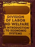 img - for Division of Labor and Welfare: An Introduction to Economic Systems (Library of Political Economy) book / textbook / text book