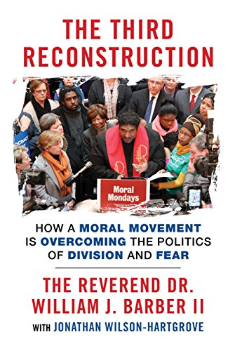 the-third-reconstruction-how-a-moral-movement-is-overcoming-the-politics-of-division-and-fear