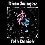 Disco Swingers | Seth Daniels