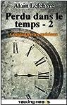 Perdu dans le temps, tome 2 par Lefebvre