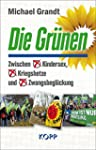 Die Gr�nen: Zwischen Kindersex, Krieg...