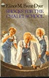 Shocks for the Chalet School (Armada) (0006904017) by Brent-Dyer, Elinor M.