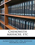 img - for Chenoweth massacre, etc book / textbook / text book