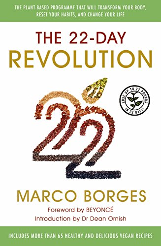 The 22 Day Revolution: The Plant-Based Programme That Will Transform Your Body, Reset Your Habits, and Change Your Life by Marco Borges