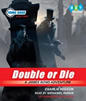 Double or Die: A James Bond Adventure, Narrated By Nathaniel Parker, 7 Cds
