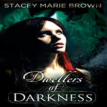 Dwellers of Darkness: Darkness Series, Book 3 Audiobook by Stacey Marie Brown Narrated by Michelle Sparks