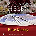 False Money (       UNABRIDGED) by Veronica Heley Narrated by Patience Tomlinson