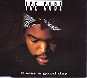 Ice Cube Today Was A Good Day Car It Was a Good Day by I...