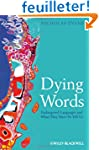 Dying Words: Endangered Languages and...