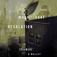 This Magnificent Desolation: A Novel (       UNABRIDGED) by Thomas O'Malley Narrated by Jorjeana Marie