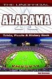 Unofficial Alabama Trivia, Puzzle & History Book
