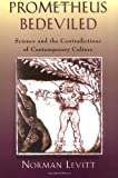 img - for Prometheus Bedeviled: Science and the Contradictions of Contemporary Culture book / textbook / text book