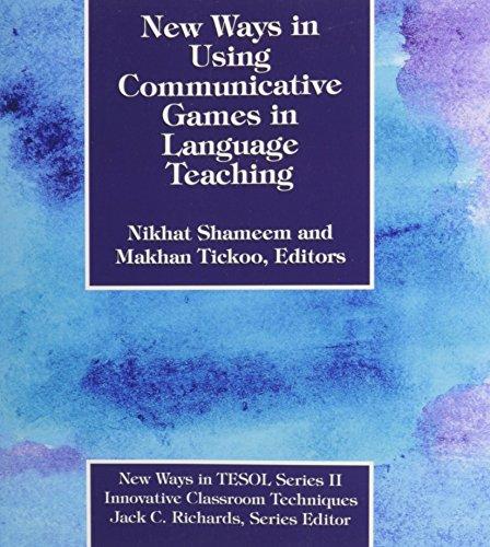 New Ways in Using Communicative Games in Language Teaching