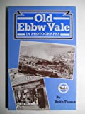 Old Ebbw Vale: In Photographs (v. 4) (0900807660) by Thomas, Keith