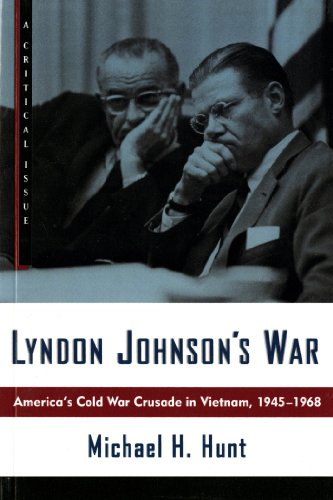Lyndon Johnson's War: America's Cold War Crusade in...