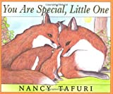 You Are Special, Little One (0439398797) by Tafuri, Nancy