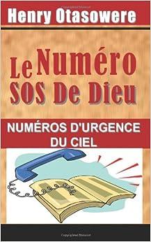 Le Numero SOS De Dieu: numéros d'urgence du ciel (French Edition