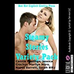 Steamy Stories Variety Pack: Five Explicit Erotica Stories | Connie Hastings,Jessica Crocker,Marilyn More,Nancy Barrett,Sarah Blitz