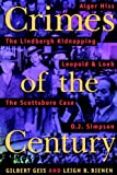 Crimes Of The Century: From Leopold and Loeb to O.J. Simpson (1555534279) by Geis, Gilbert