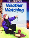 img - for Weather Watching (Junior Adventure) book / textbook / text book