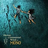 Hymn to the Immortal Wind by Mono [Music CD]