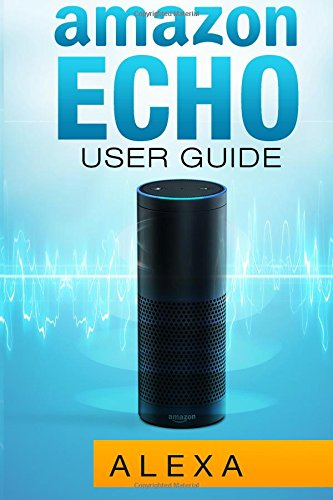 Amazon Echo: Amazon Echo User Guide biometrics for user authentication using artificial neural networks